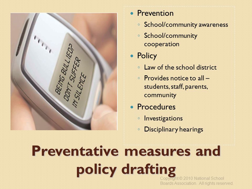Preventative measures and policy drafting Copyright © 2010 National School Boards Association.