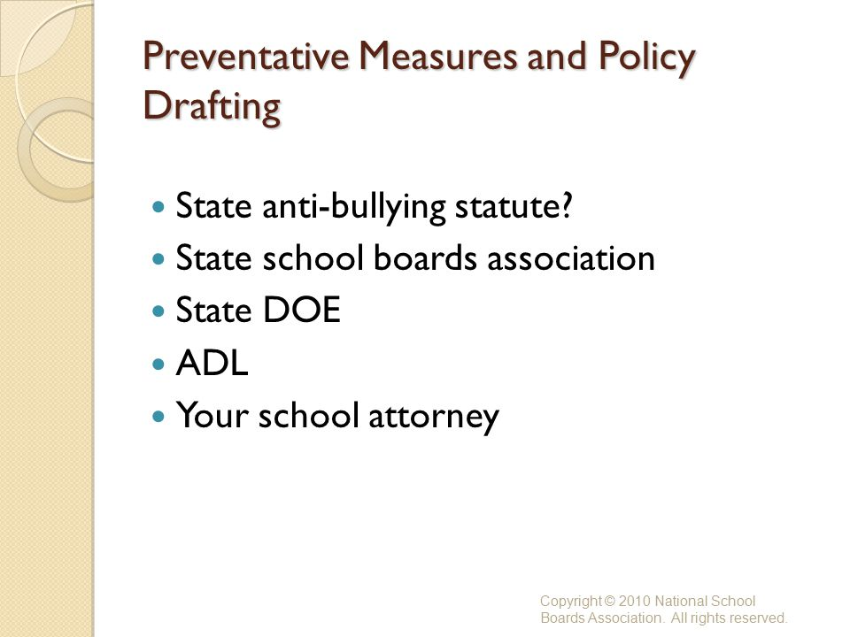 Preventative Measures and Policy Drafting State anti-bullying statute.