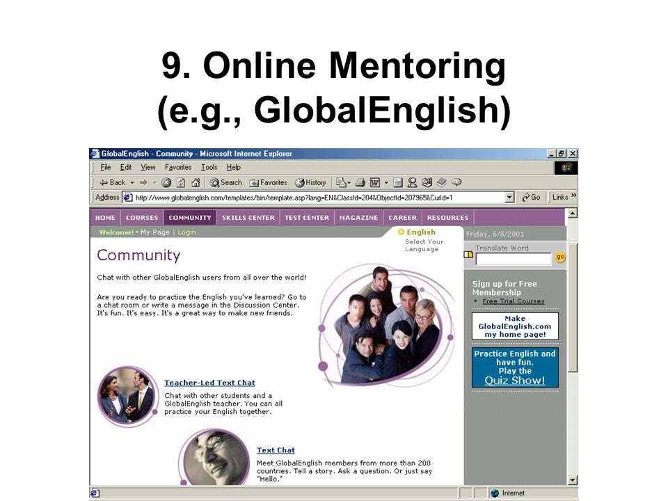 9. Online Mentoring (e.g., GlobalEnglish)