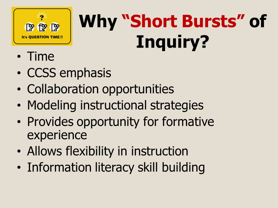 Why Short Bursts of Inquiry.