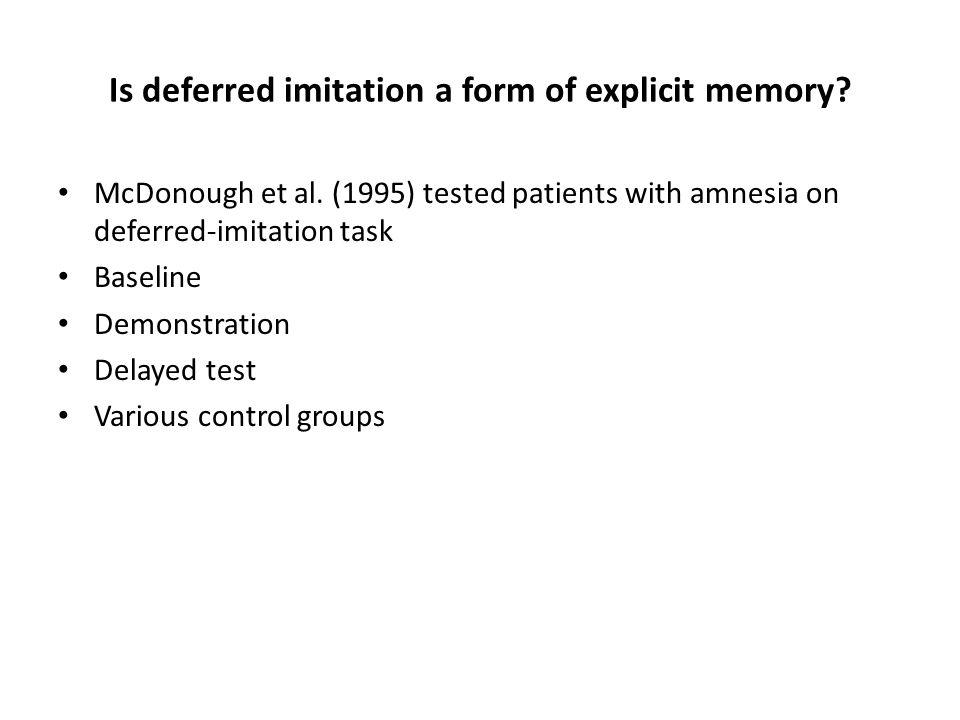 Is deferred imitation a form of explicit memory. McDonough et al.