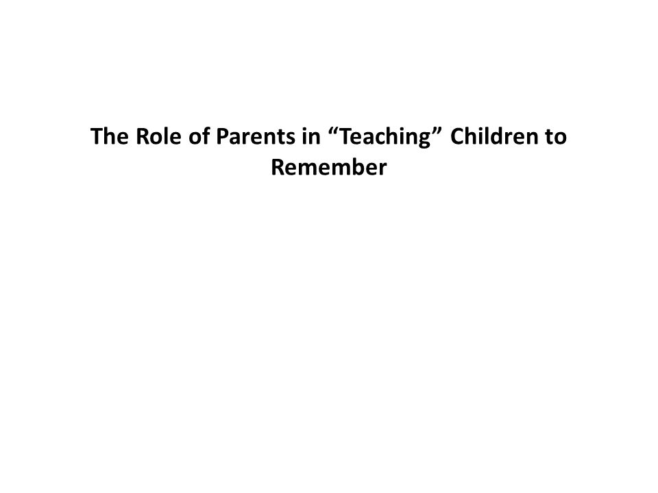 The Role of Parents in Teaching Children to Remember