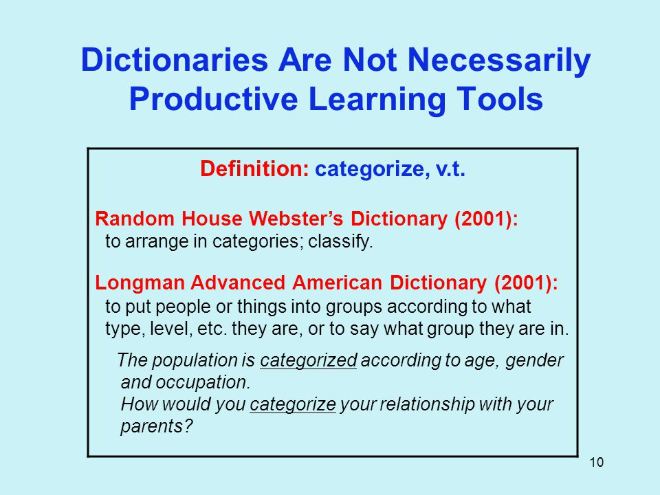 10 Dictionaries Are Not Necessarily Productive Learning Tools Definition: categorize, v.t.