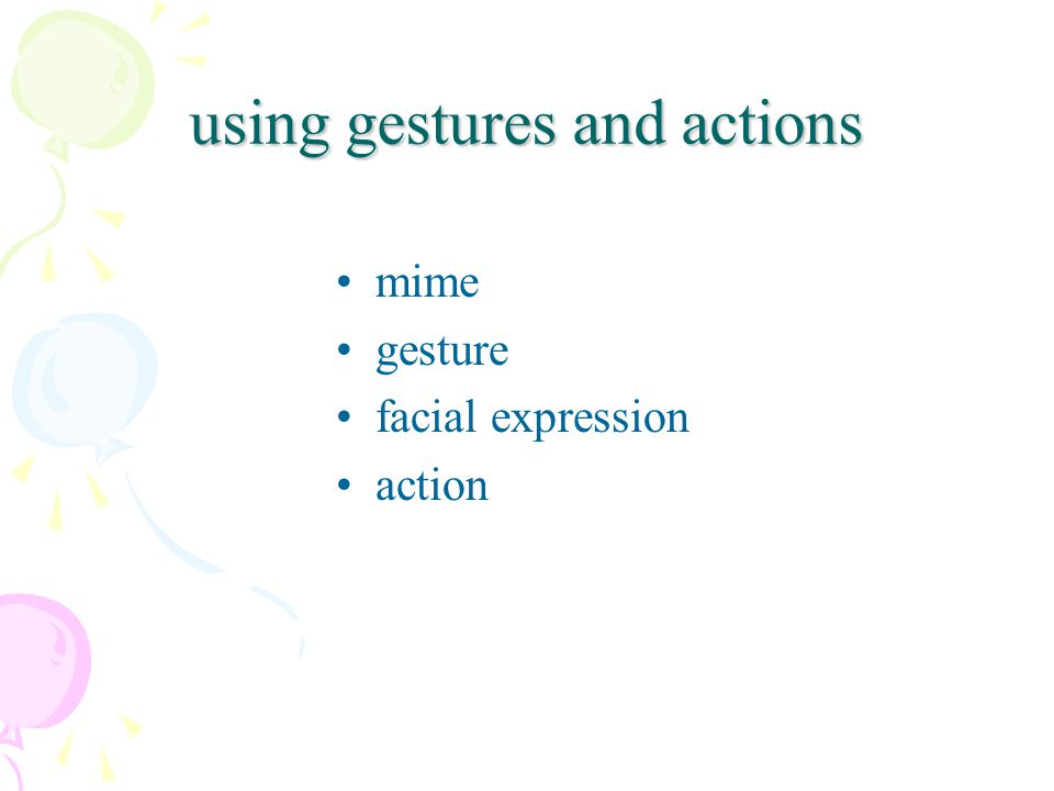 using gestures and actions mime gesture facial expression action