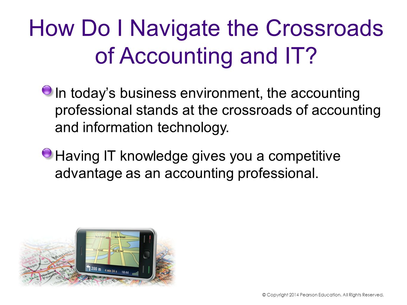 How Do I Navigate the Crossroads of Accounting and IT? In today's business environment, the accounting professional stands at the crossroads of accoun