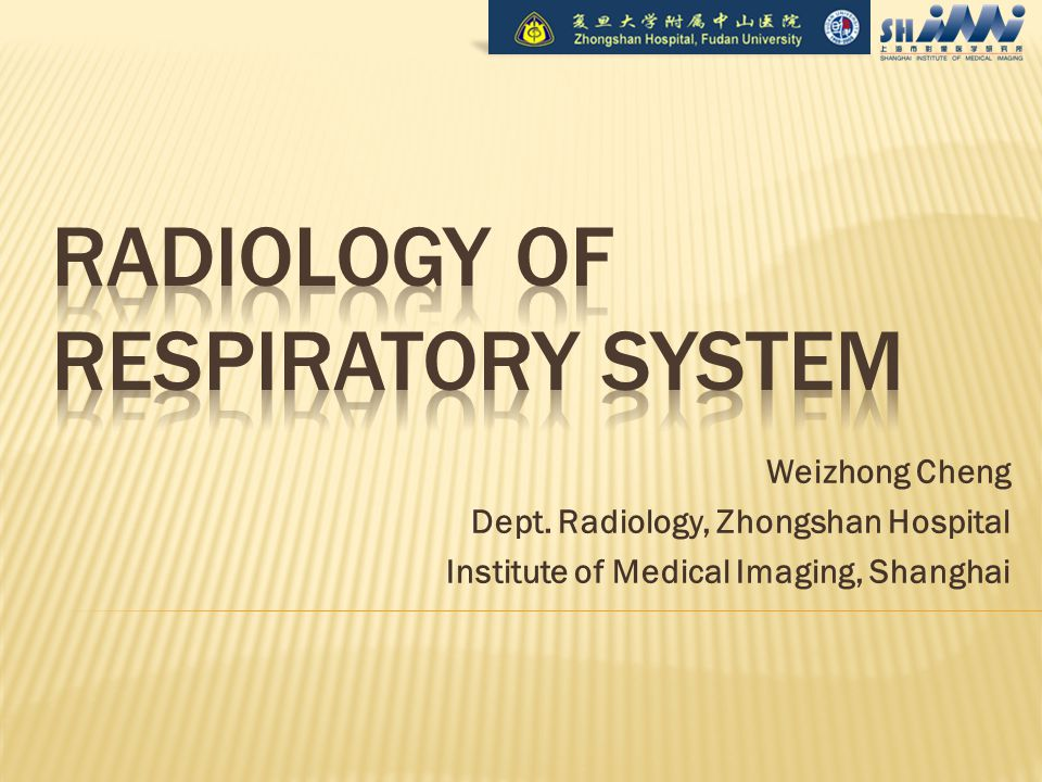 Weizhong Cheng Dept. Radiology, Zhongshan Hospital Institute of Medical Imaging, Shanghai