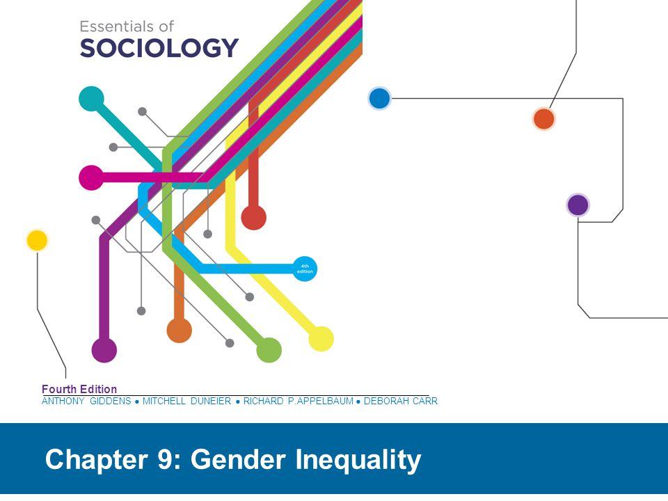 ANTHONY GIDDENS ● MITCHELL DUNEIER ● RICHARD P.APPELBAUM ● DEBORAH CARR Fourth Edition Chapter 9: Gender Inequality