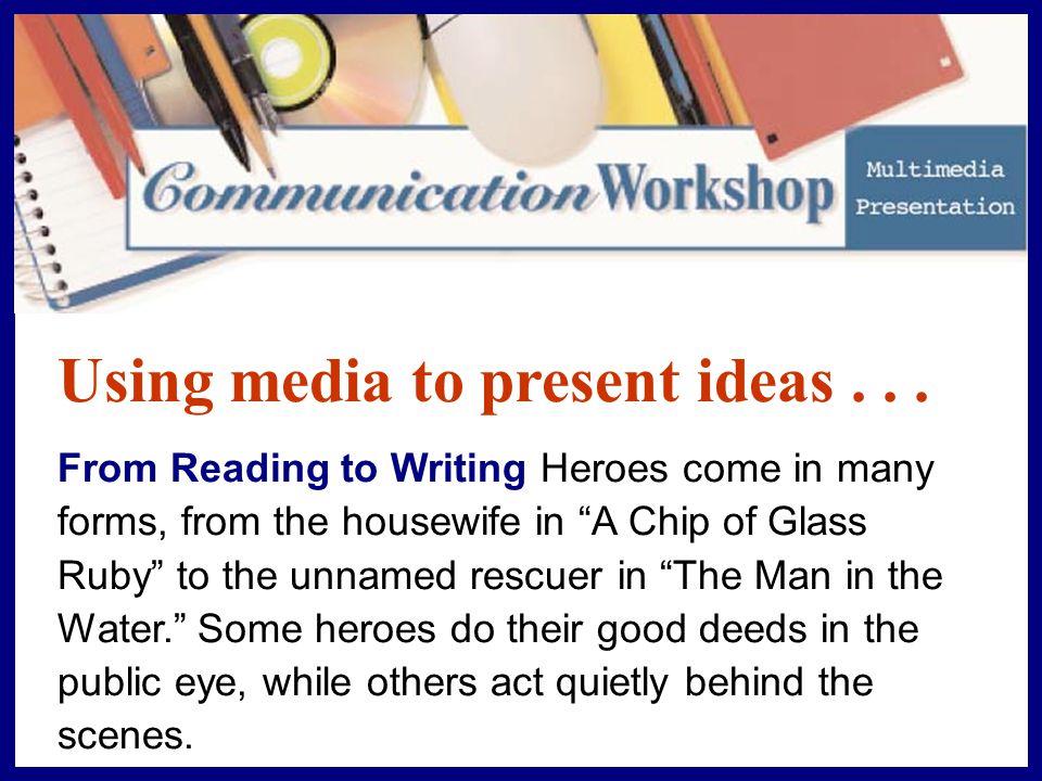 Using media to present ideas...