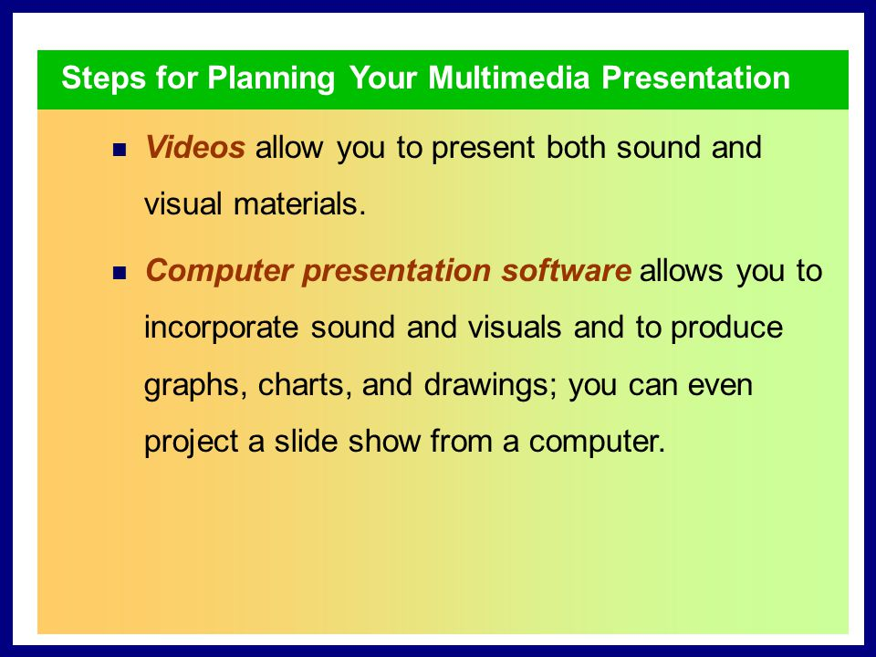 Creating Your Multimedia Presentation 5353 Editing and Proofreading TARGET SKILL CONSISTENT FORM Because visuals frequently present a great deal of information in a small space, it is important that they be clear and easy to read.