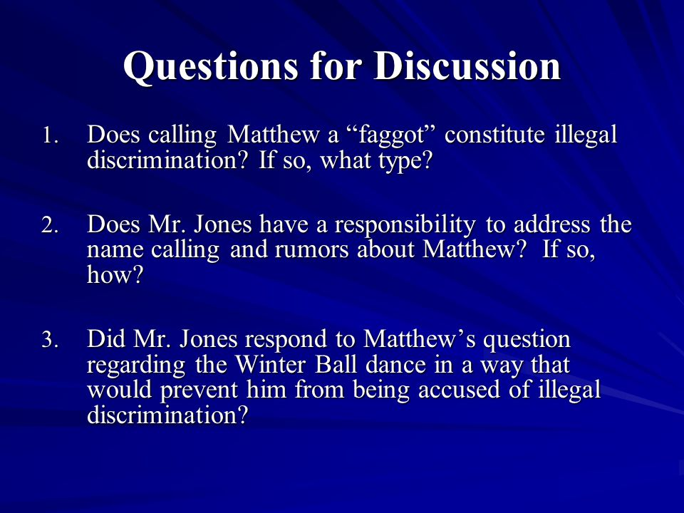 Questions for Discussion 1.Does calling Matthew a faggot constitute illegal discrimination.