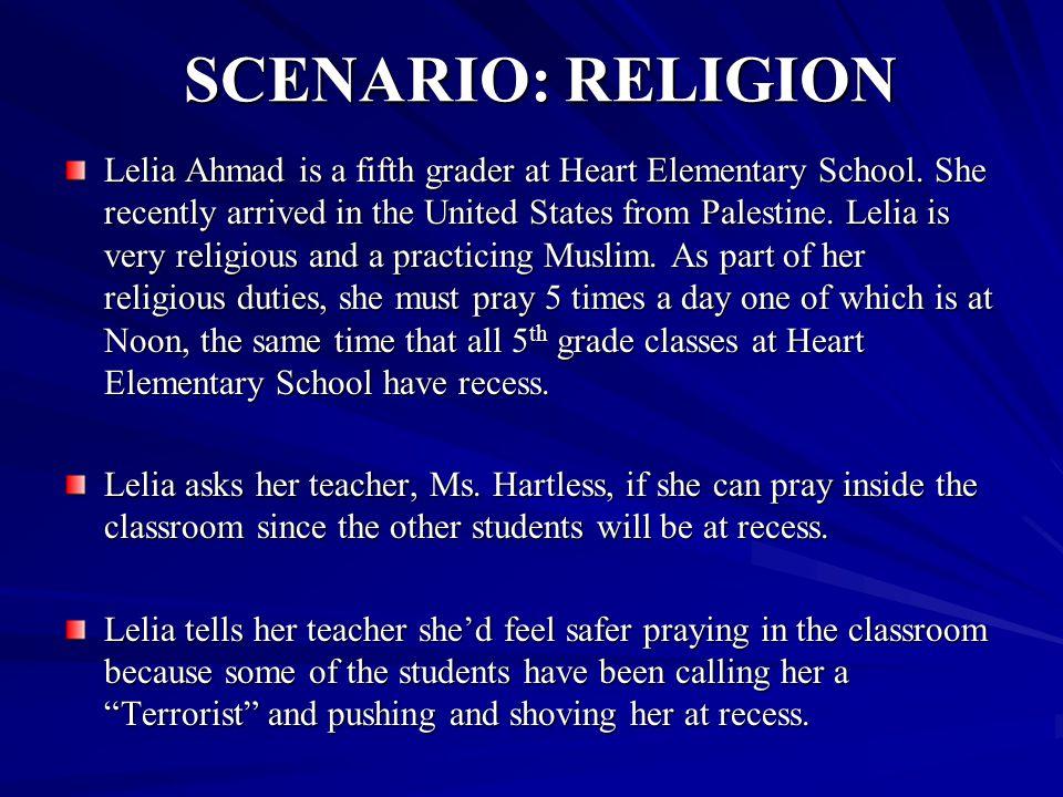 SCENARIO: RELIGION Lelia Ahmad is a fifth grader at Heart Elementary School.