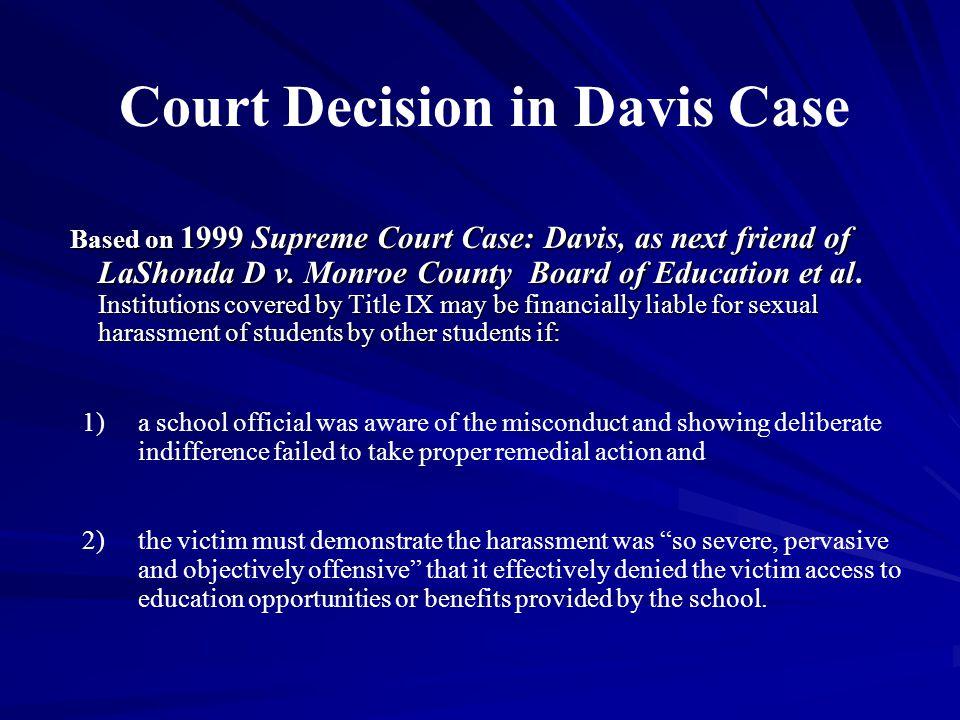 Based on 1999 Supreme Court Case: Davis, as next friend of LaShonda D v.