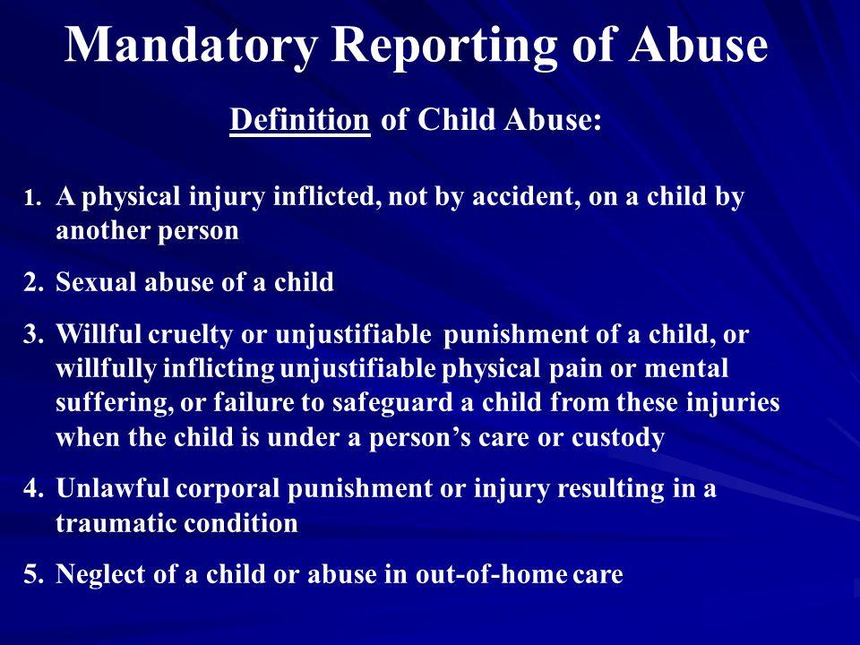 Mandatory Reporting of Abuse 1.