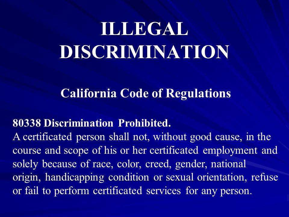 ILLEGAL DISCRIMINATION California Code of Regulations 80338 Discrimination Prohibited.
