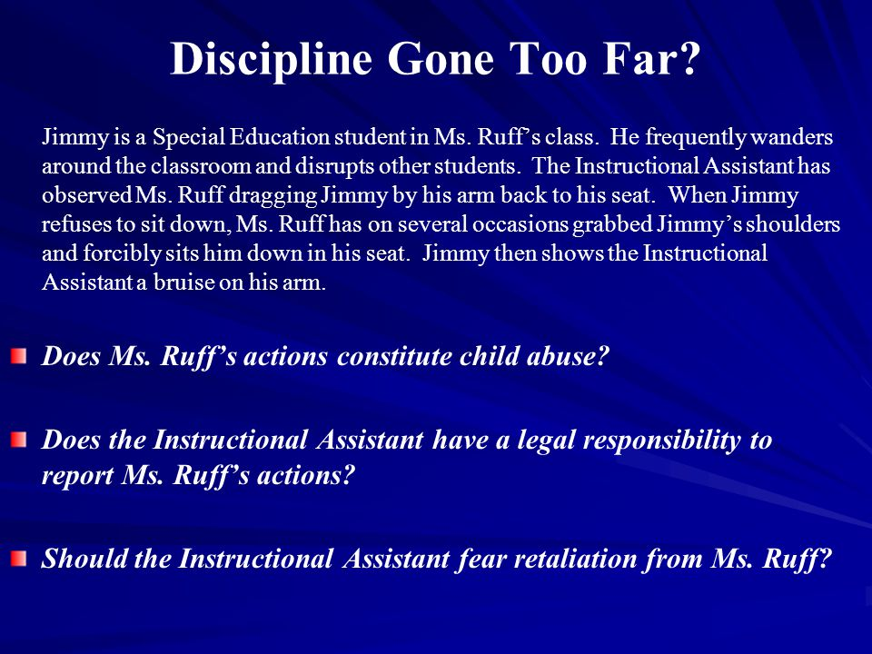 Discipline Gone Too Far.Jimmy is a Special Education student in Ms.