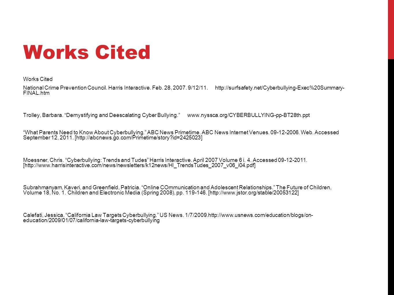 Works Cited National Crime Prevention Council.Harris Interactive.
