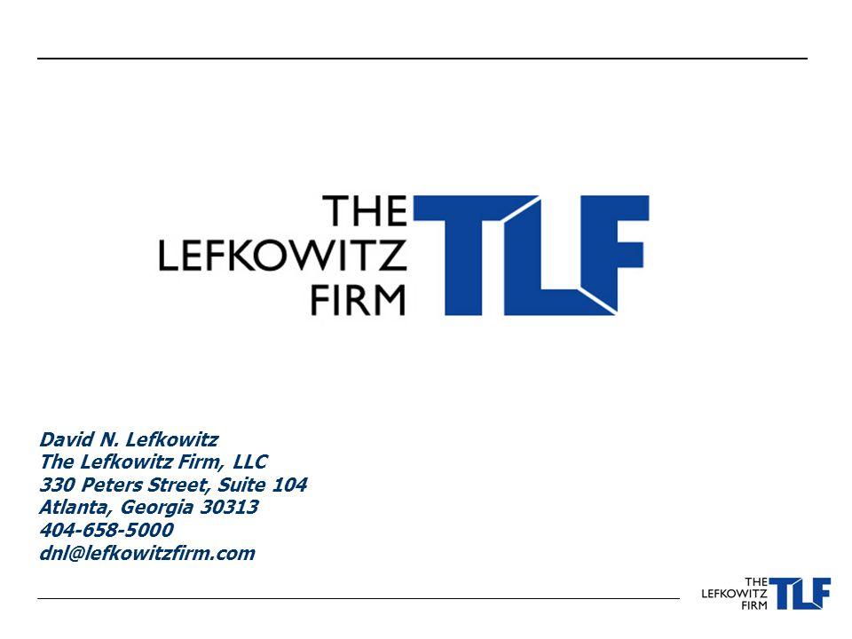 David N. Lefkowitz The Lefkowitz Firm, LLC 330 Peters Street, Suite 104 Atlanta, Georgia 30313 404-658-5000 dnl@lefkowitzfirm.com