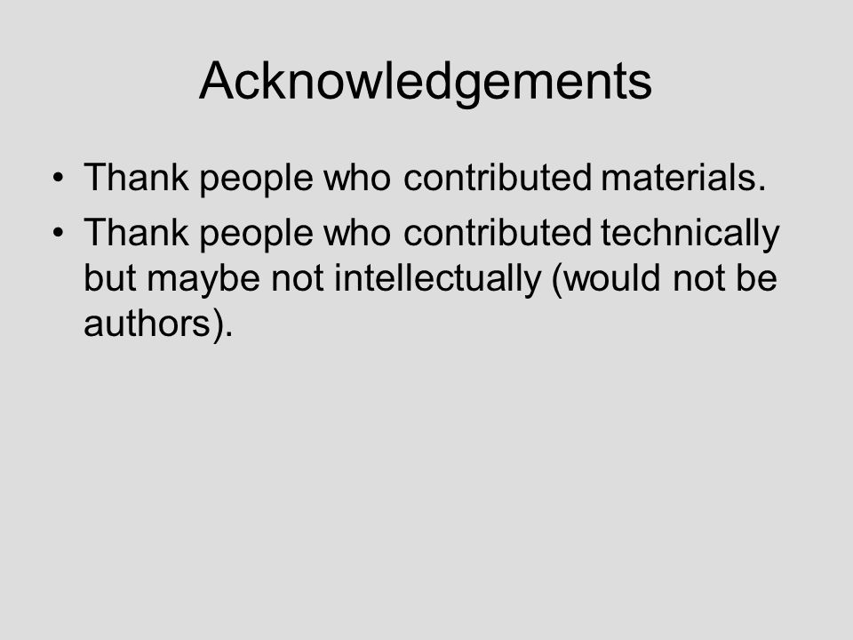 Acknowledgements Thank people who contributed materials.