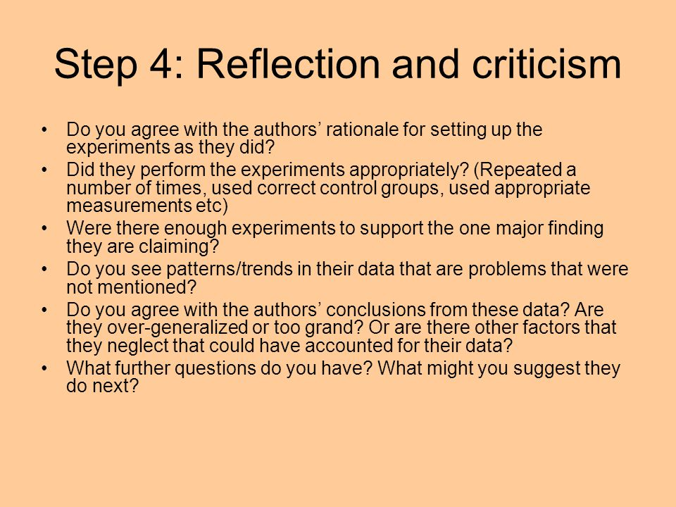 Step 4: Reflection and criticism Do you agree with the authors' rationale for setting up the experiments as they did.