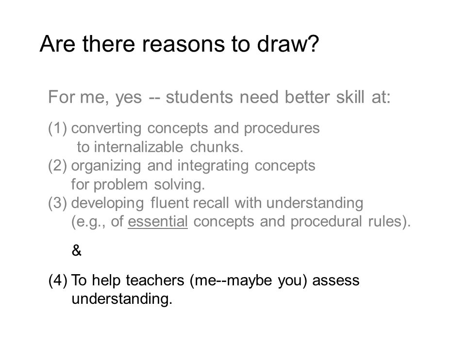 & (4) To help teachers (me--maybe you) assess understanding.