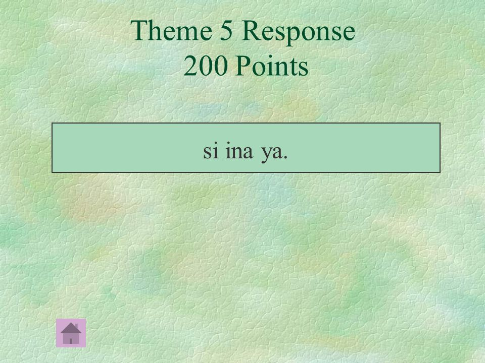 Theme 5 Prompt 200 Points 完成下列句子﹕ Complete the following sentence: si ina mo ya nohon, ______.
