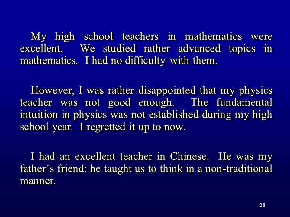 28 My high school teachers in mathematics were excellent.
