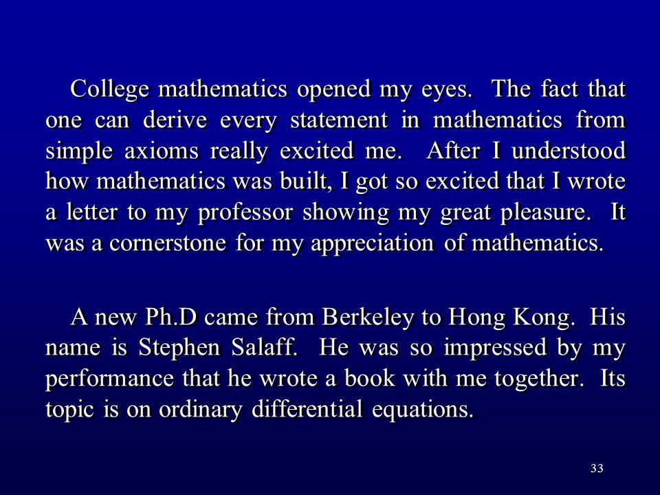 33 College mathematics opened my eyes.