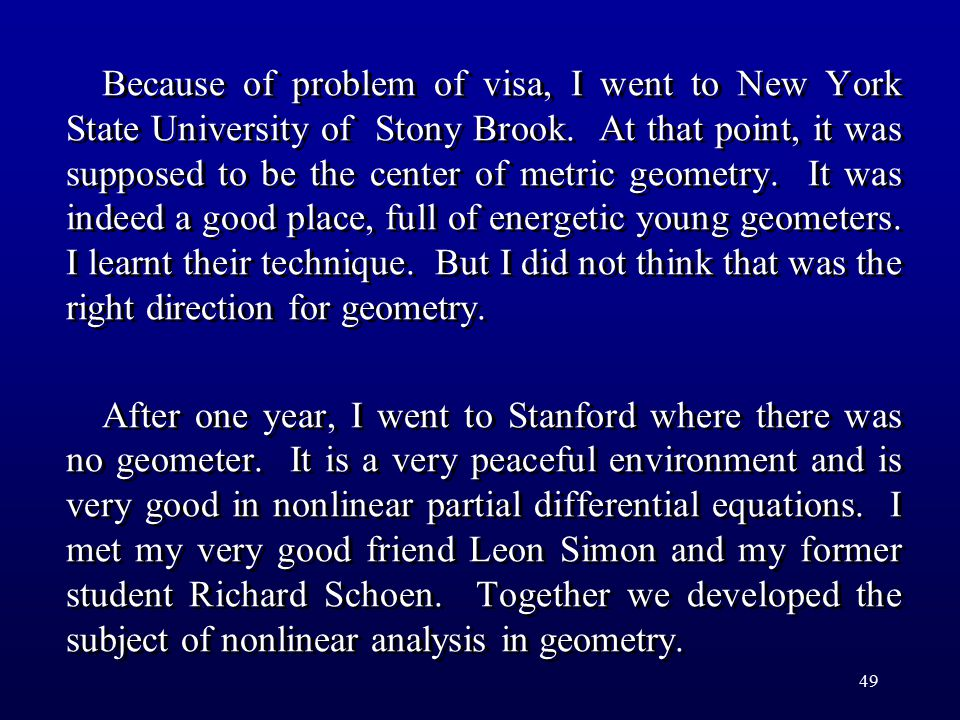 49 Because of problem of visa, I went to New York State University of Stony Brook.