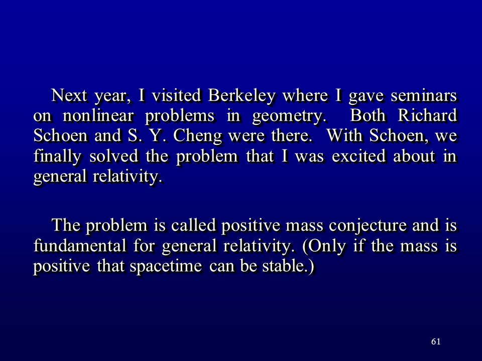 61 Next year, I visited Berkeley where I gave seminars on nonlinear problems in geometry.