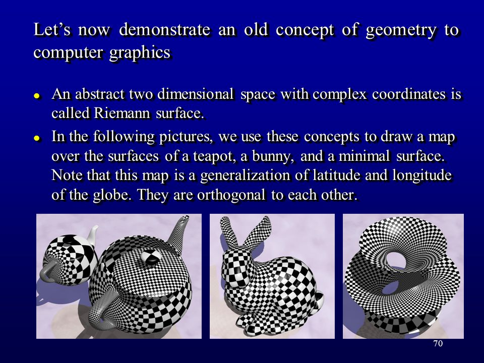 70 l An abstract two dimensional space with complex coordinates is called Riemann surface.
