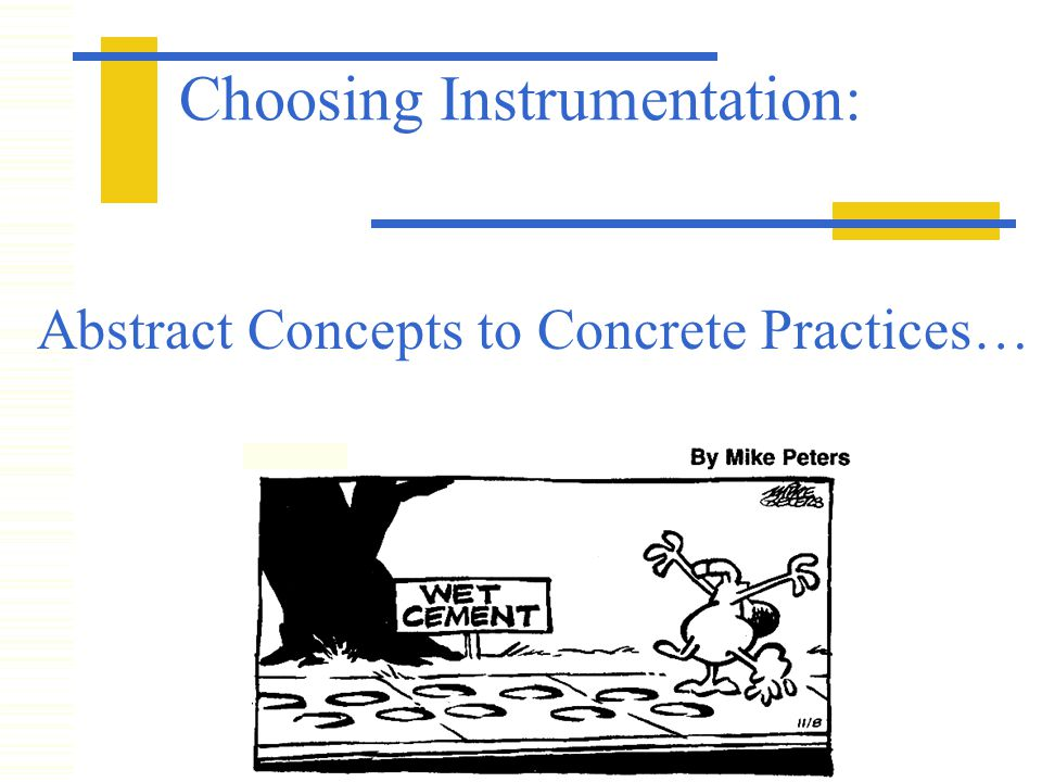 Choosing Instrumentation: Abstract Concepts to Concrete Practices…