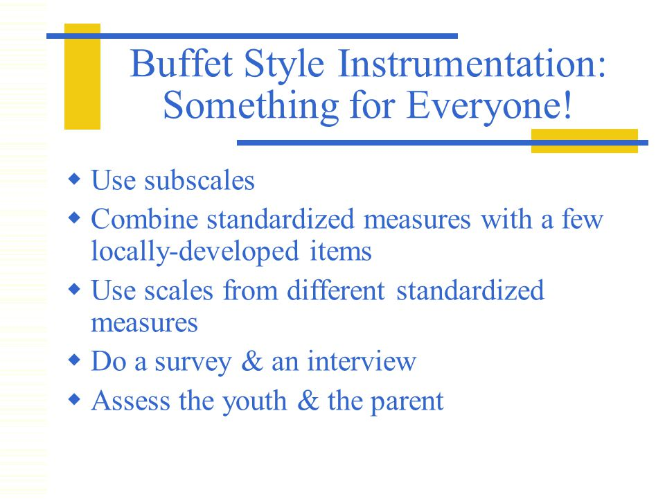 Buffet Style Instrumentation: Something for Everyone.