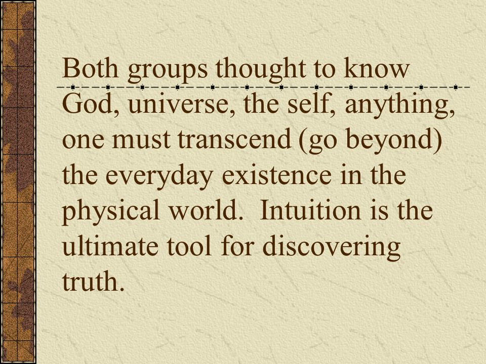 Both followed Idealism of Plato in 4 th C BC: true reality is to be found in ideas, not physical world