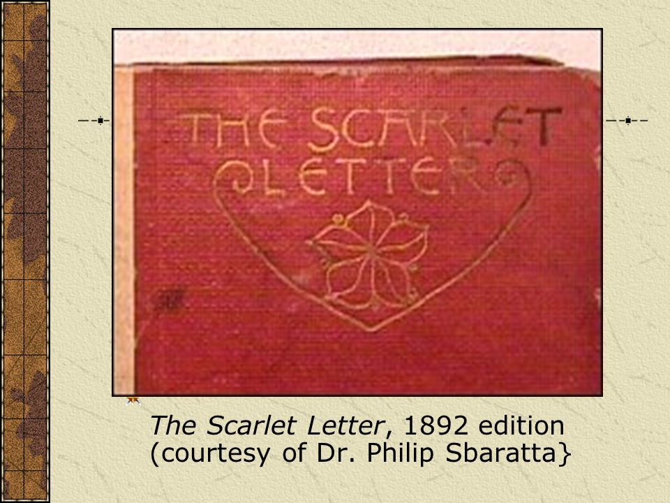 The Scarlet Letter, 1892 edition (courtesy of Dr. Philip Sbaratta}