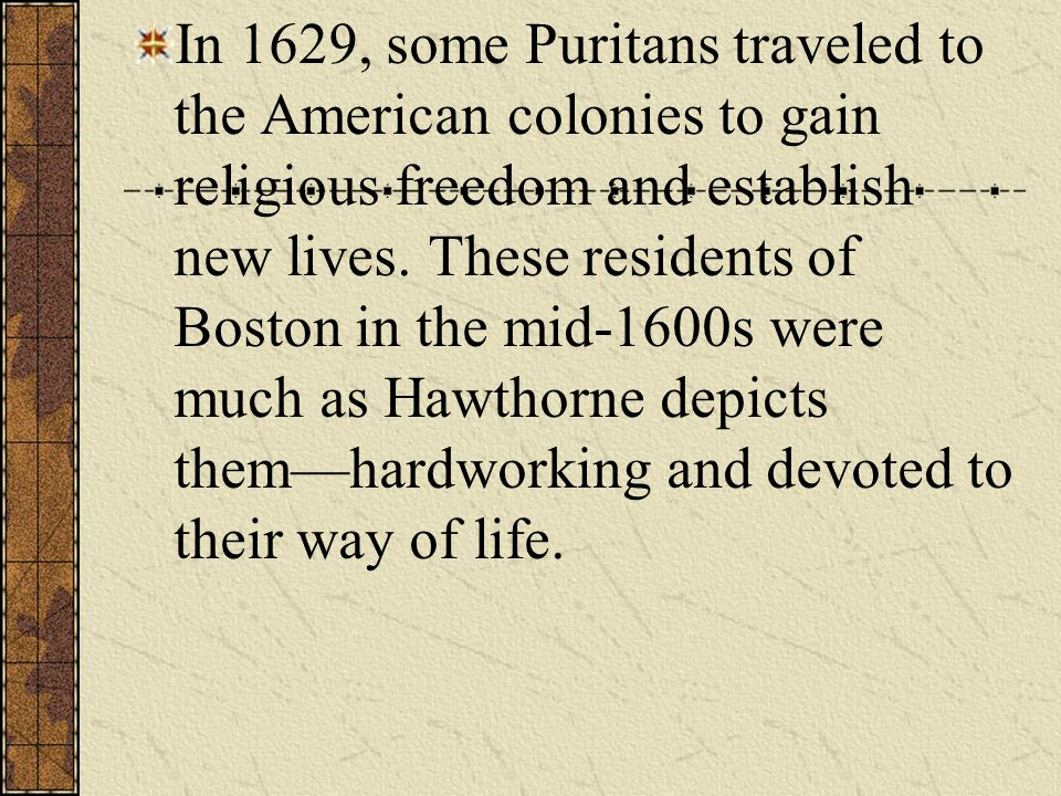 In 1629, some Puritans traveled to the American colonies to gain religious freedom and establish new lives.