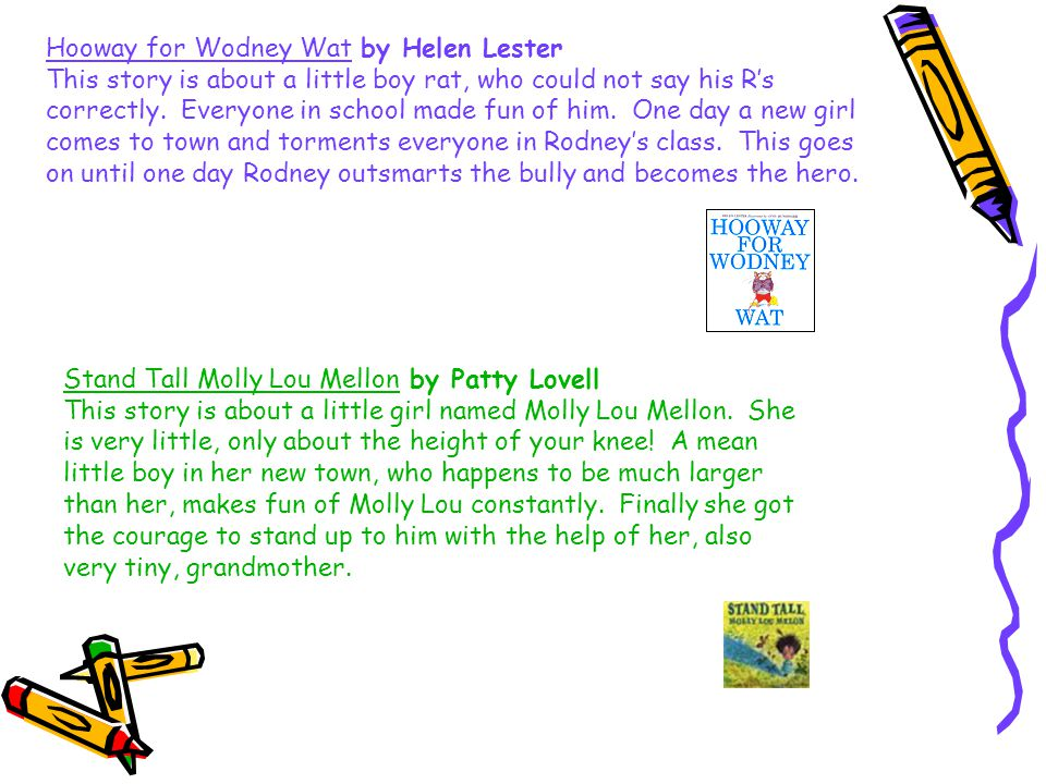 Hooway for Wodney Wat by Helen Lester This story is about a little boy rat, who could not say his R's correctly.