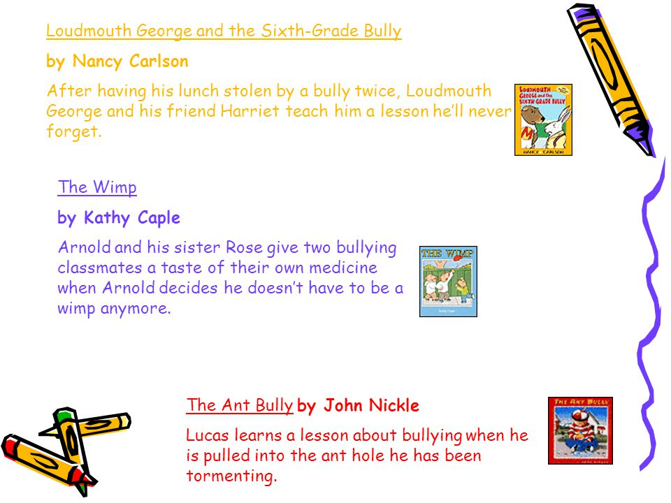Loudmouth George and the Sixth-Grade Bully by Nancy Carlson After having his lunch stolen by a bully twice, Loudmouth George and his friend Harriet teach him a lesson he'll never forget.