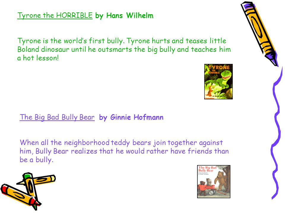 Tyrone the HORRIBLE by Hans Wilhelm Tyrone is the world's first bully.
