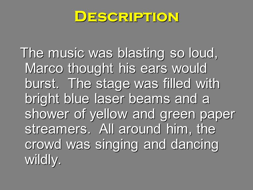 Description The music was blasting so loud, Marco thought his ears would burst.