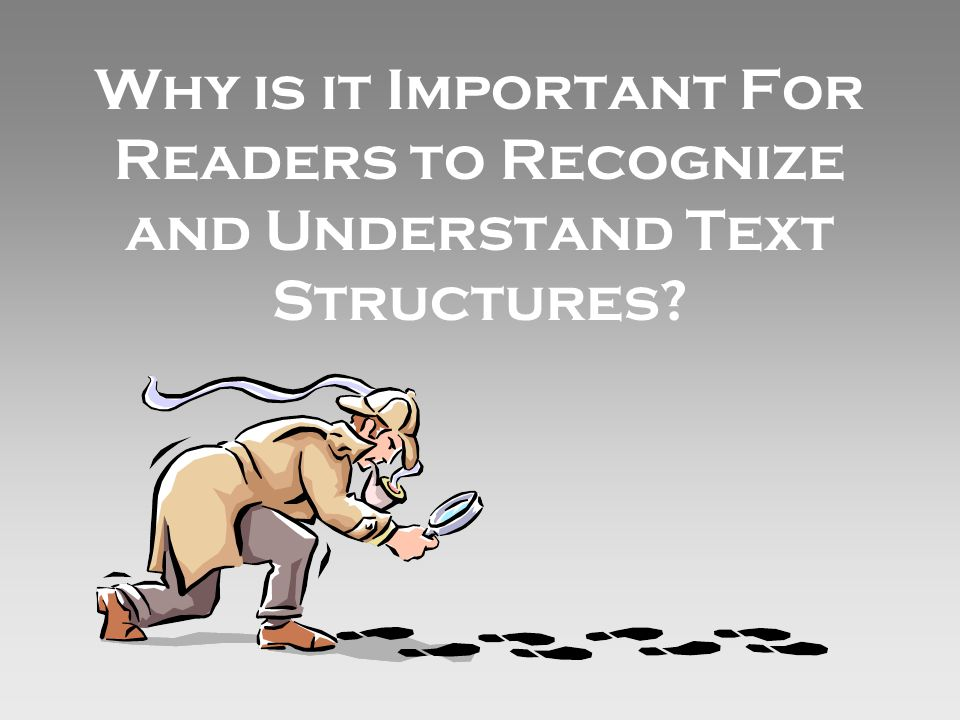 Why is it Important For Readers to Recognize and Understand Text Structures