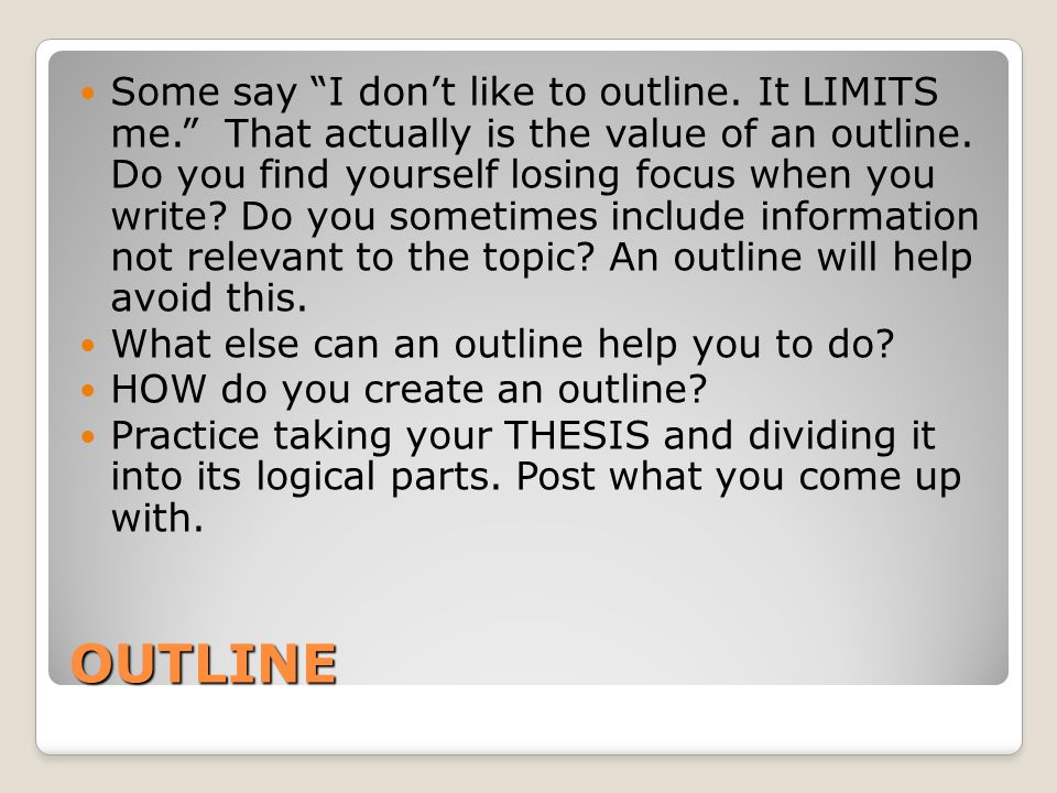 "OUTLINE Some say ""I don't like to outline. It LIMITS me."" That actually is the value of an outline. Do you find yourself losing focus when you write?"