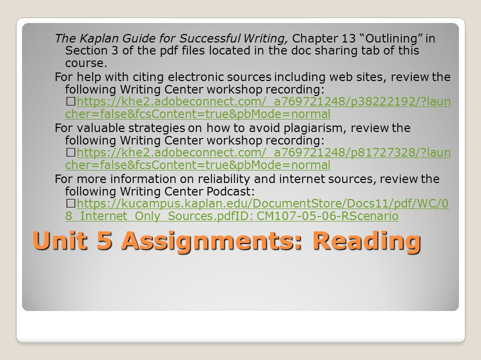 "Unit 5 Assignments: Reading The Kaplan Guide for Successful Writing, Chapter 13 ""Outlining"" in Section 3 of the pdf files located in the doc sharing t"