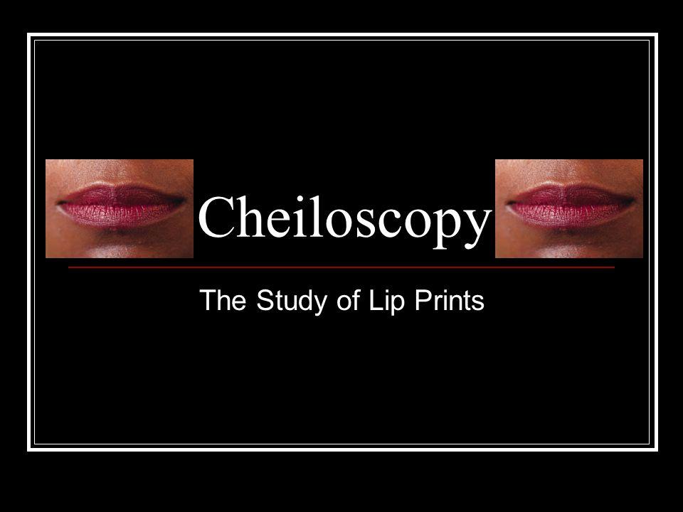 Cheiloscopy The Study of Lip Prints