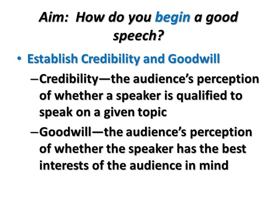 Aim: How do you begin a good speech.