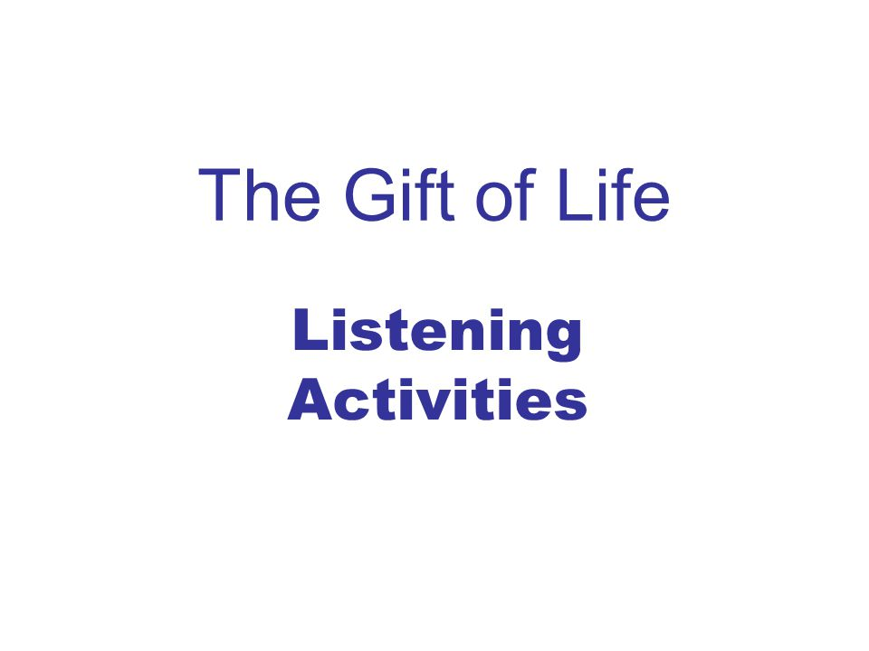 The Gift of Life Listening Activities