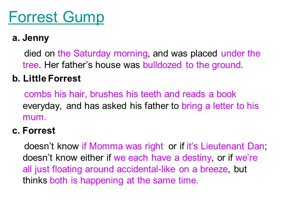 Forrest Gump a. Jenny died on the Saturday morning, and was placed under the tree.