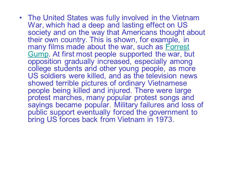 The United States was fully involved in the Vietnam War, which had a deep and lasting effect on US society and on the way that Americans thought about their own country.