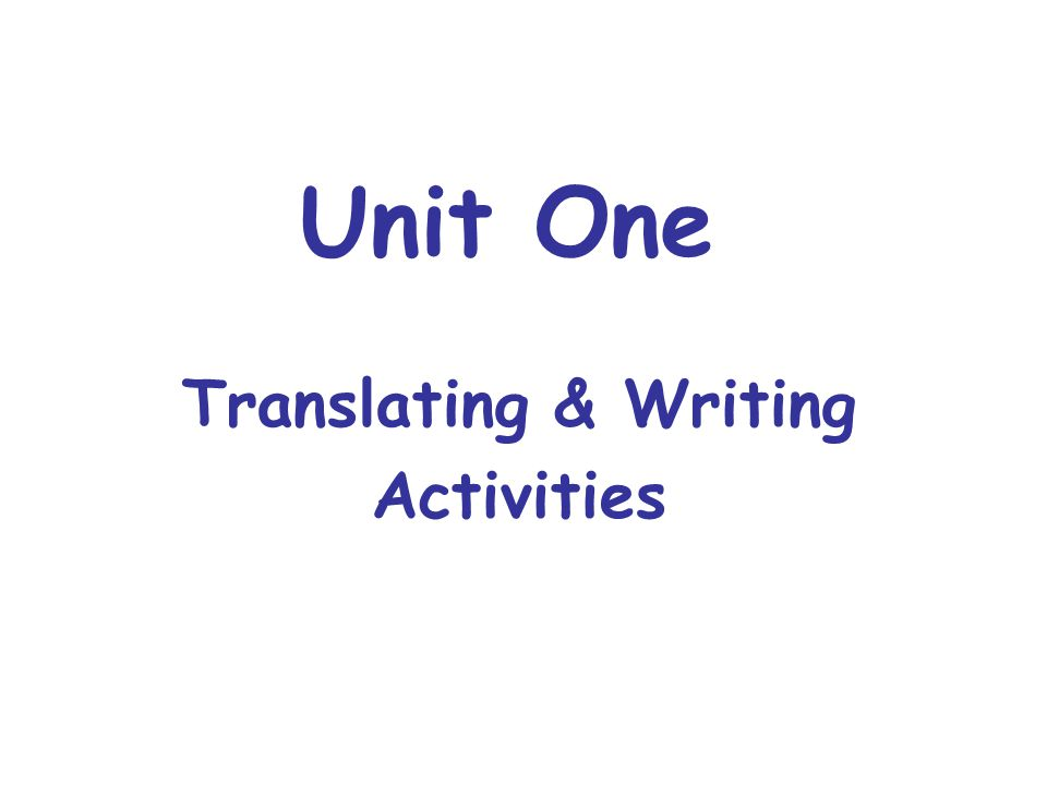 Unit One Translating & Writing Activities