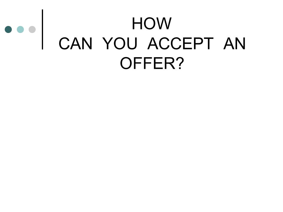HOW CAN YOU ACCEPT AN OFFER