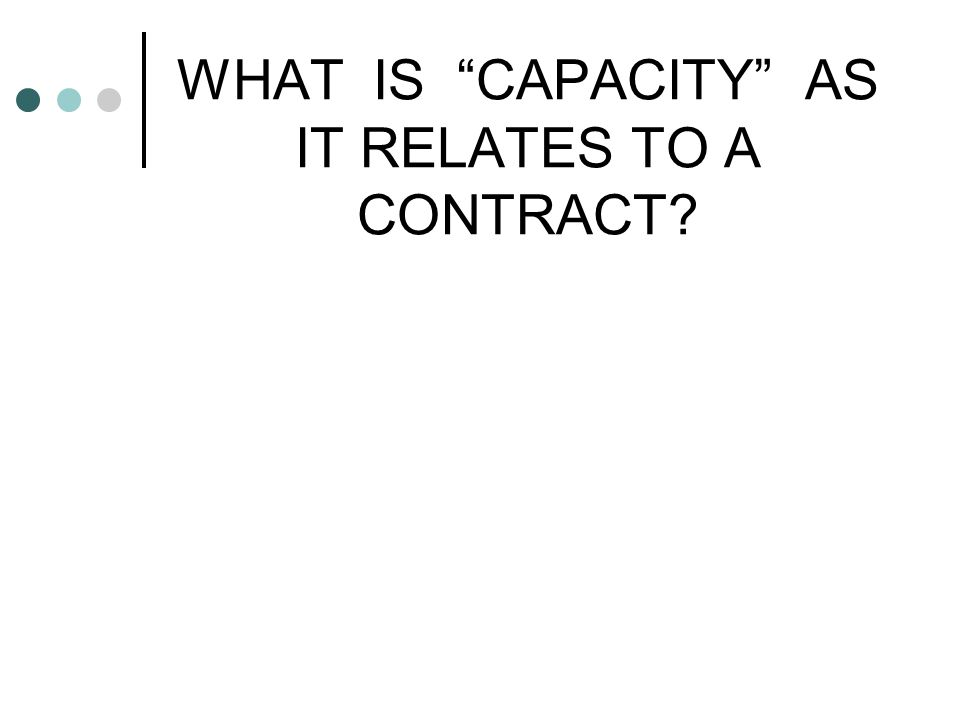WHAT IS CAPACITY AS IT RELATES TO A CONTRACT
